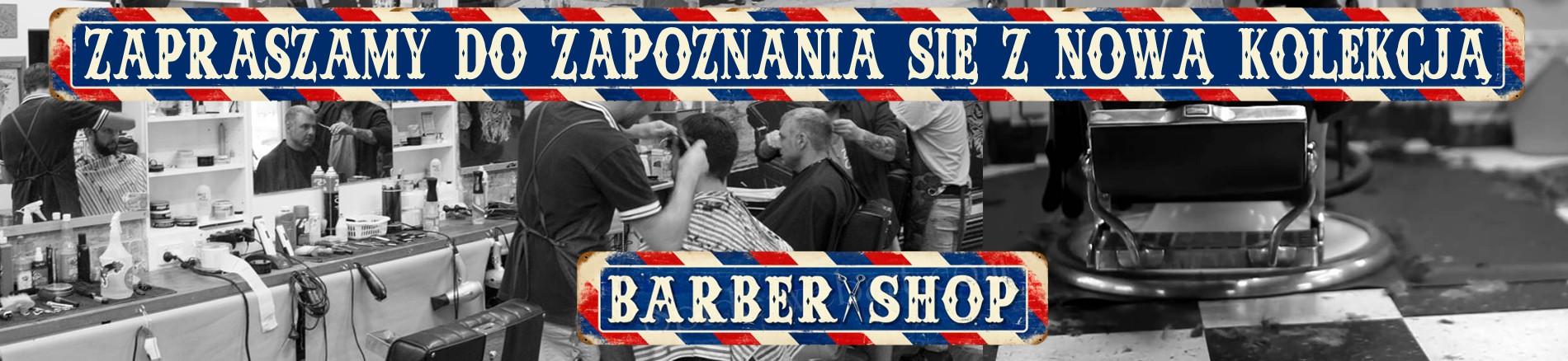 Nowa kolekcja Barber Shop